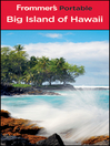 Frommer&#39;s Portable Big Island of Hawaii (eBook): Frommer&#39;s Portable Series, Book 272